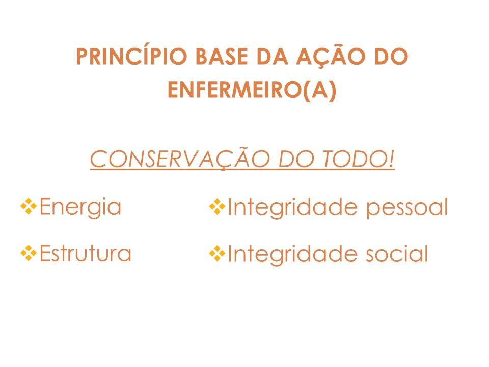 PRINCÍPIO BASE DA AÇÃO DO ENFERMEIRO(A)