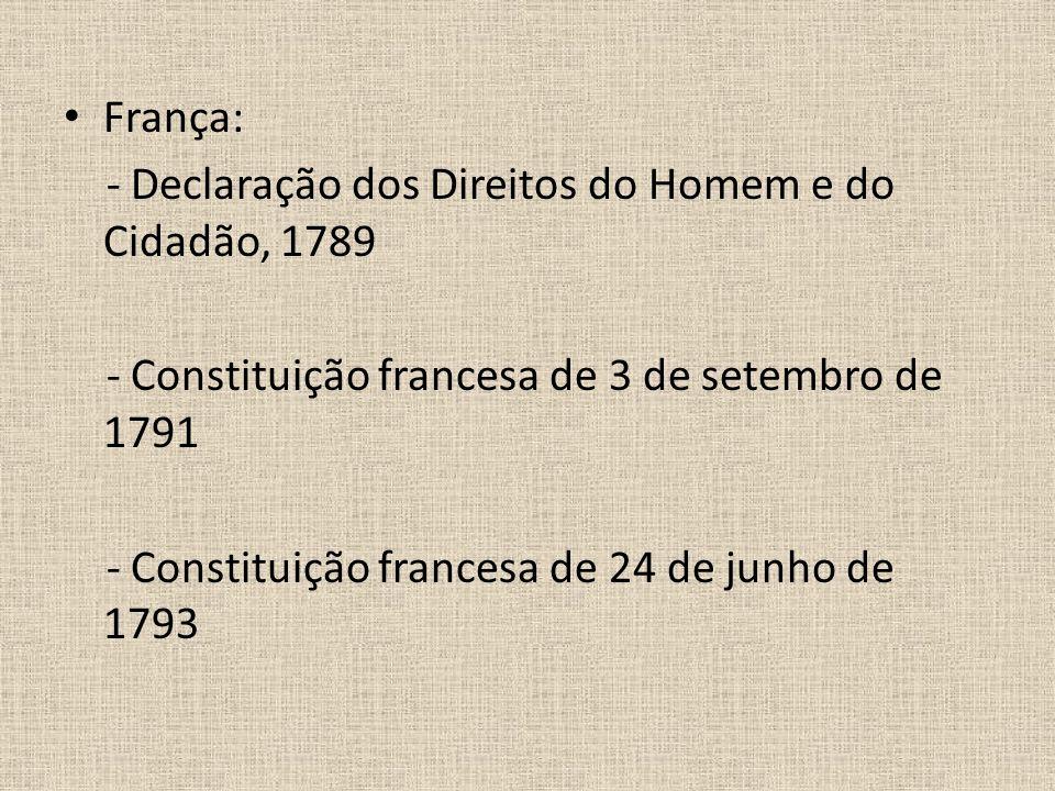 França:- Declaração dos Direitos do Homem e do Cidadão, 1789. - Constituição francesa de 3 de setembro de 1791.