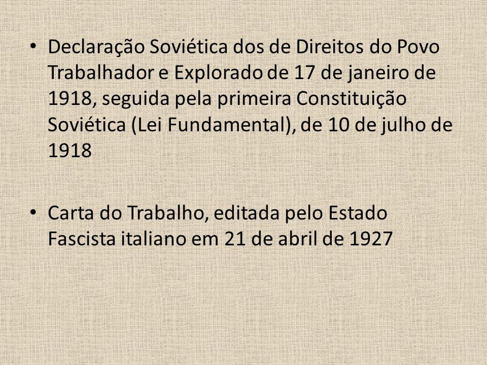 Declaração Soviética dos de Direitos do Povo Trabalhador e Explorado de 17 de janeiro de 1918, seguida pela primeira Constituição Soviética (Lei Fundamental), de 10 de julho de 1918
