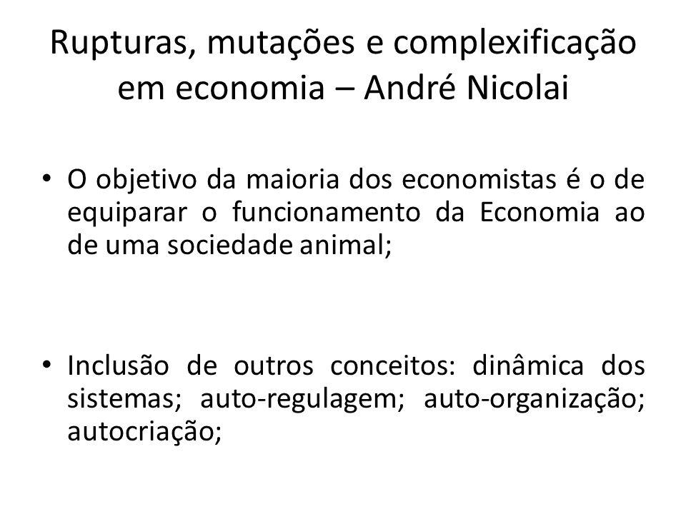 Rupturas, mutações e complexificação em economia – André Nicolai