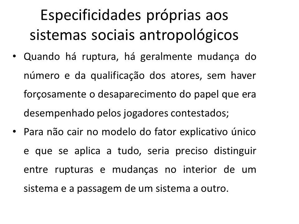Especificidades próprias aos sistemas sociais antropológicos