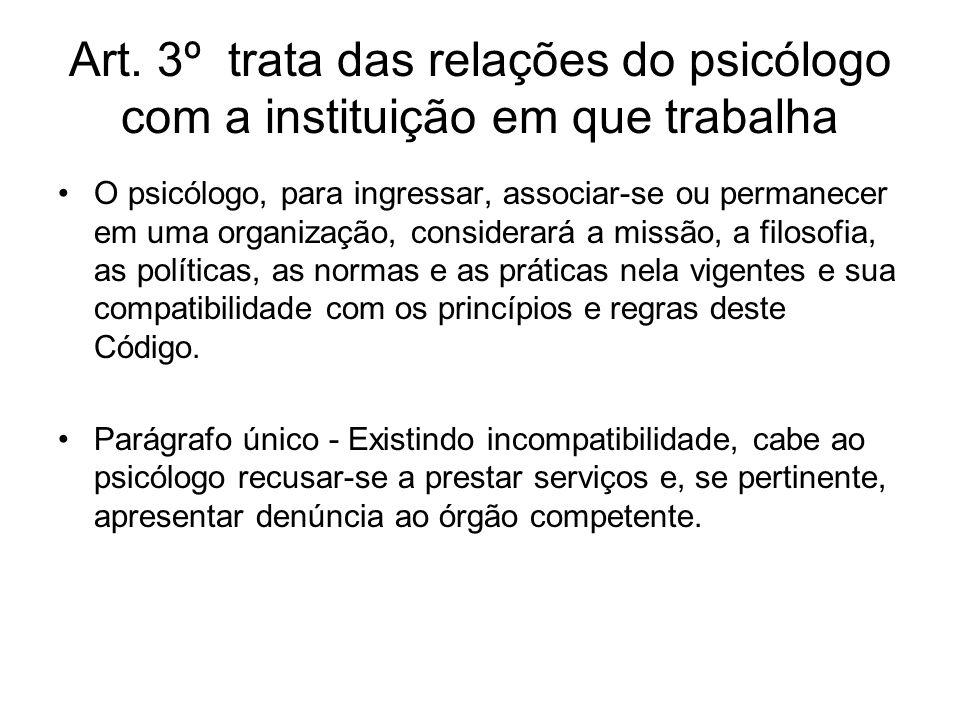 Art. 3º trata das relações do psicólogo com a instituição em que trabalha