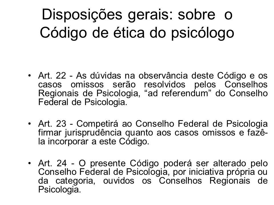Disposições gerais: sobre o Código de ética do psicólogo