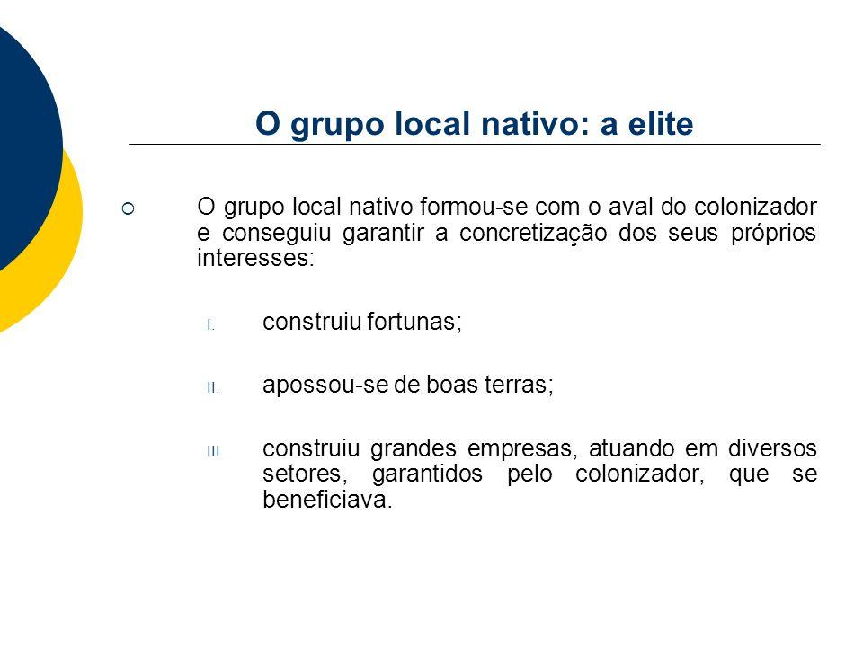 O grupo local nativo: a elite