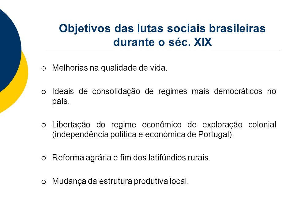 Objetivos das lutas sociais brasileiras durante o séc. XIX