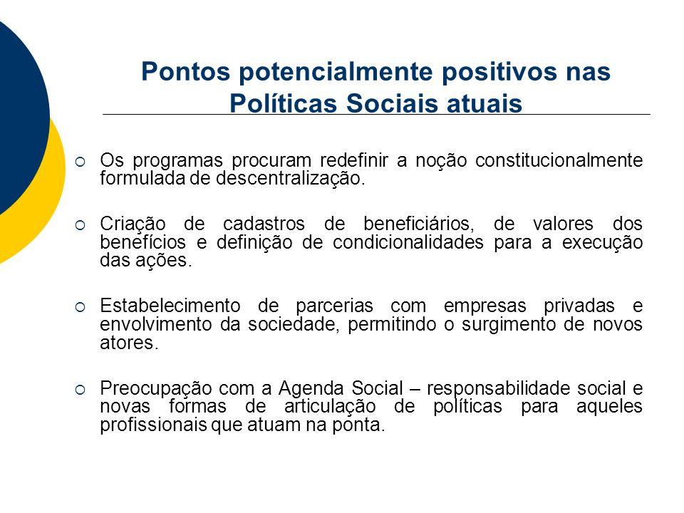 Pontos potencialmente positivos nas Políticas Sociais atuais