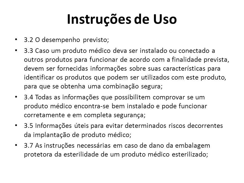 Instruções de Uso 3.2 O desempenho previsto;