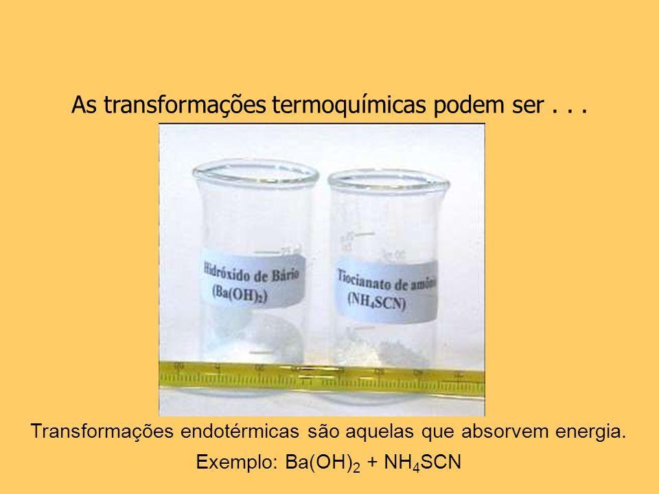 As transformações termoquímicas podem ser . . .