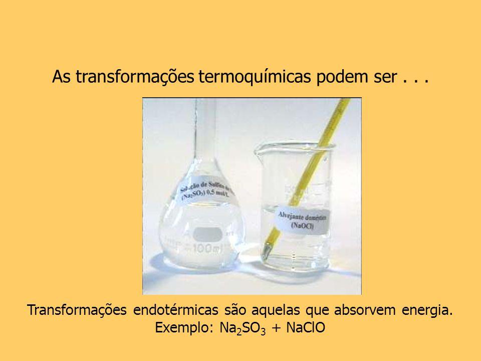 Transformações endotérmicas são aquelas que absorvem energia.