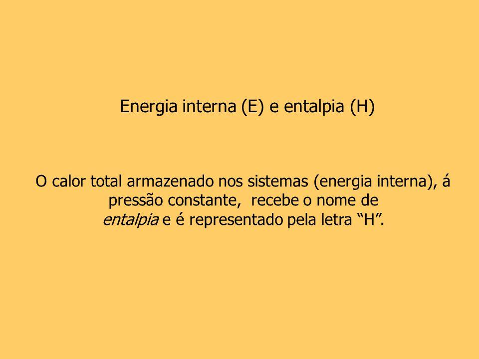 entalpia e é representado pela letra H .