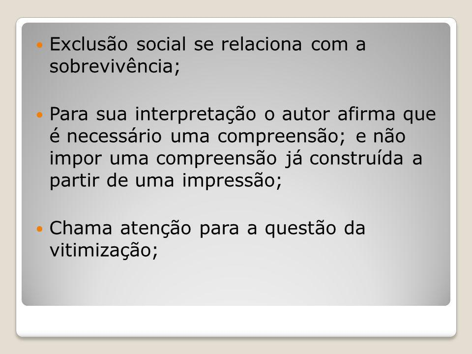 Exclusão social se relaciona com a sobrevivência;