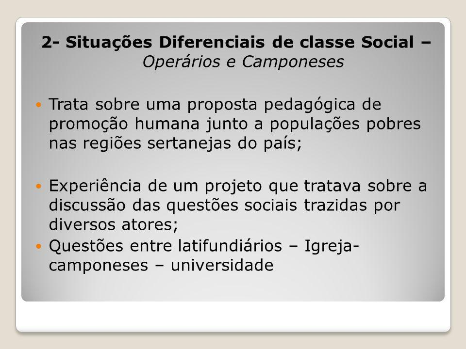 2- Situações Diferenciais de classe Social – Operários e Camponeses