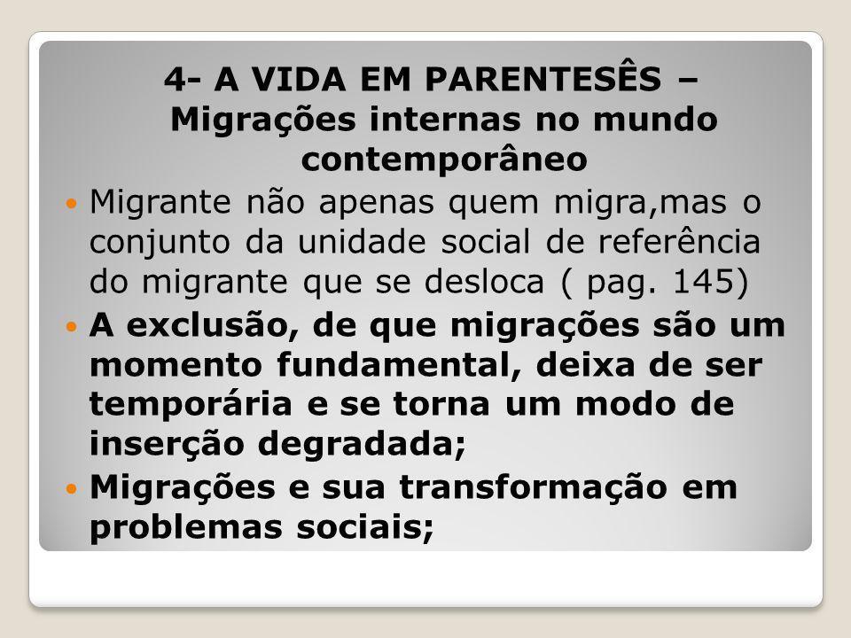 4- A VIDA EM PARENTESÊS – Migrações internas no mundo contemporâneo