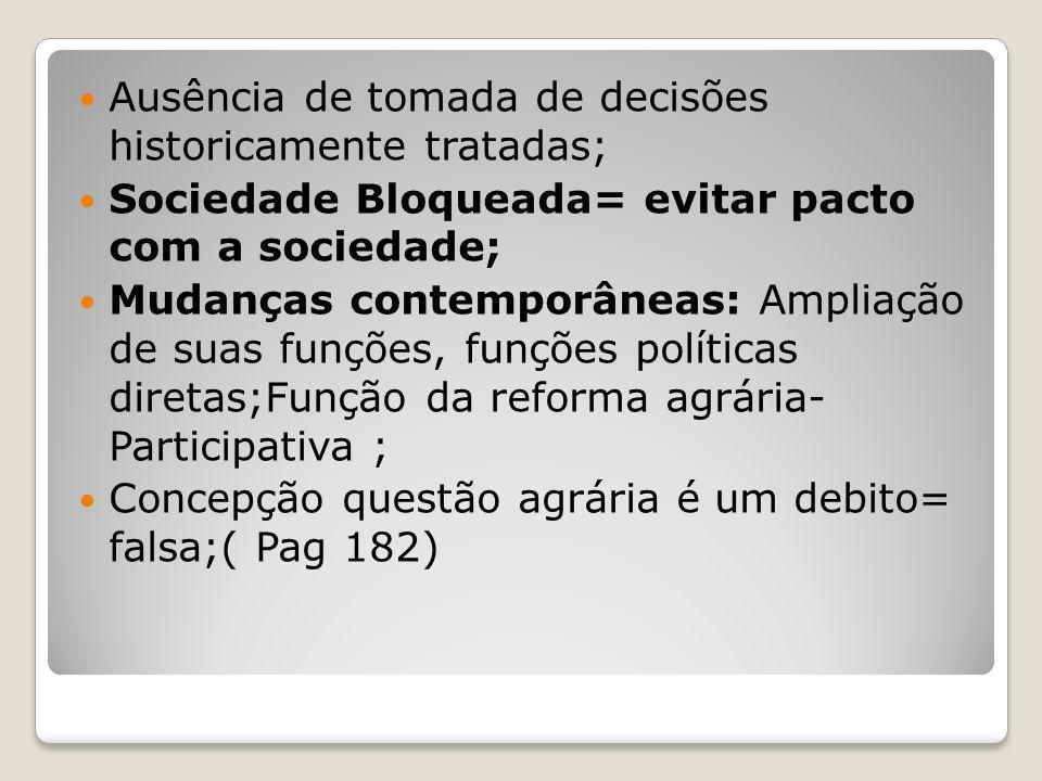 Ausência de tomada de decisões historicamente tratadas;