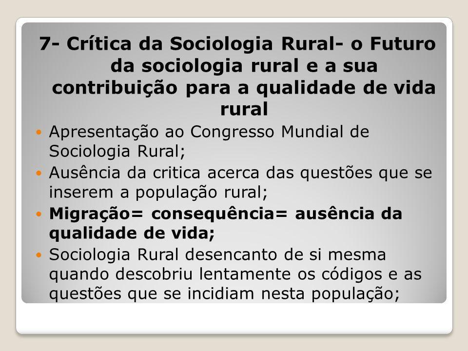 7- Crítica da Sociologia Rural- o Futuro da sociologia rural e a sua contribuição para a qualidade de vida rural