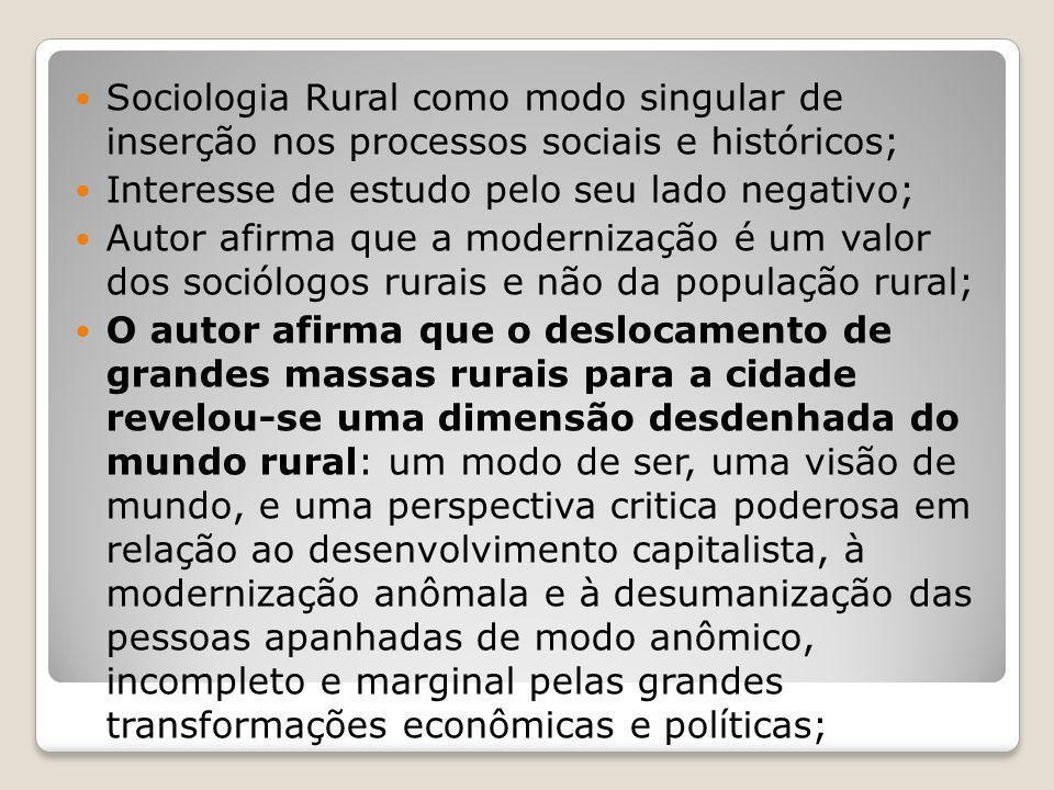 Sociologia Rural como modo singular de inserção nos processos sociais e históricos;