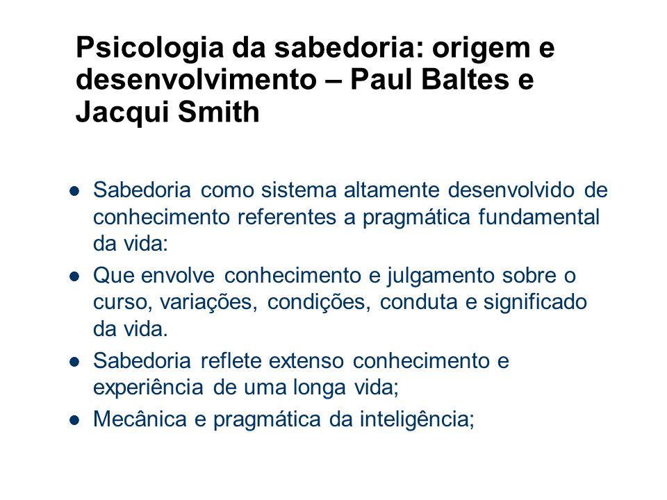 Psicologia da sabedoria: origem e desenvolvimento – Paul Baltes e Jacqui Smith