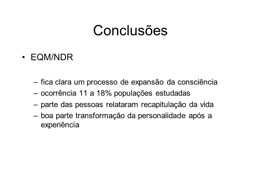 Conclusões EQM/NDR fica clara um processo de expansão da consciência