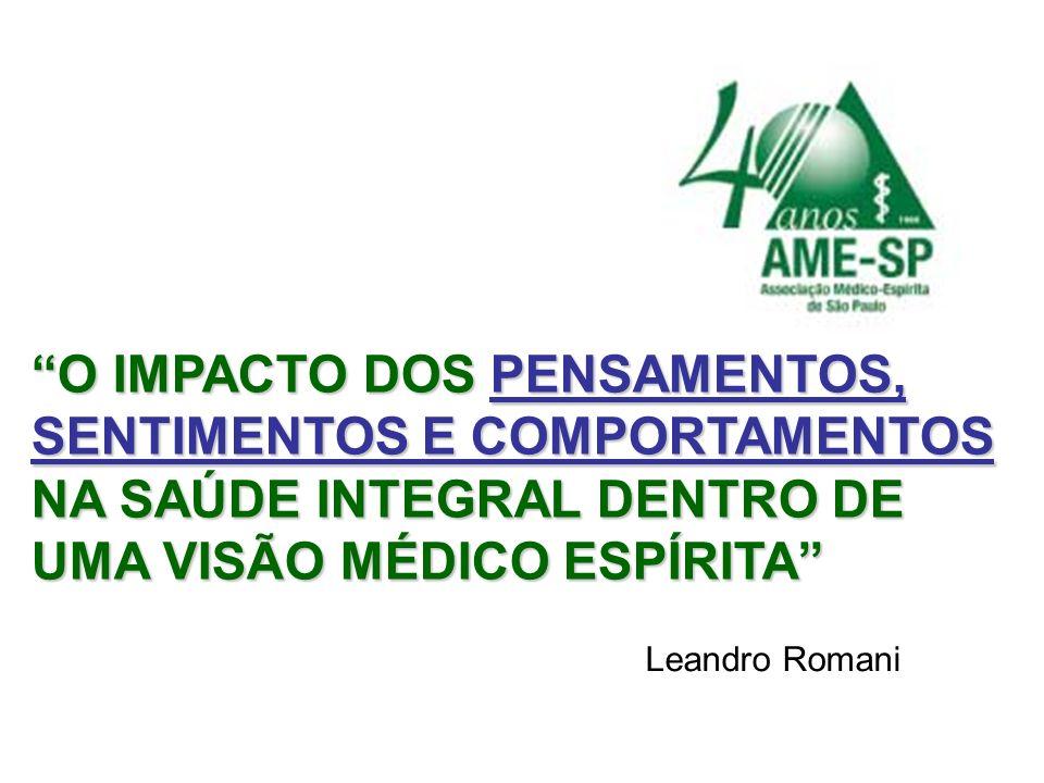 O IMPACTO DOS PENSAMENTOS, SENTIMENTOS E COMPORTAMENTOS NA SAÚDE INTEGRAL DENTRO DE UMA VISÃO MÉDICO ESPÍRITA
