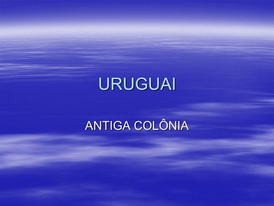 URUGUAI ANTIGA COLÔNIA