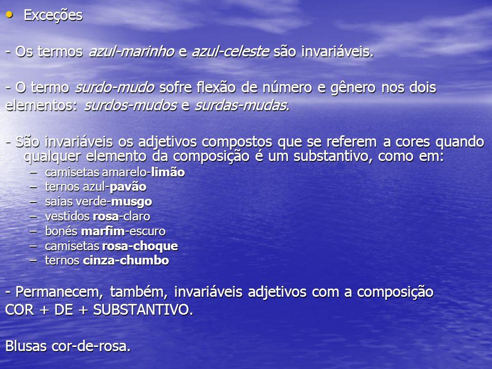 - Os termos azul-marinho e azul-celeste são invariáveis.