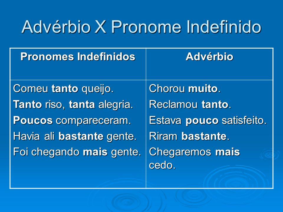 Advérbio X Pronome Indefinido