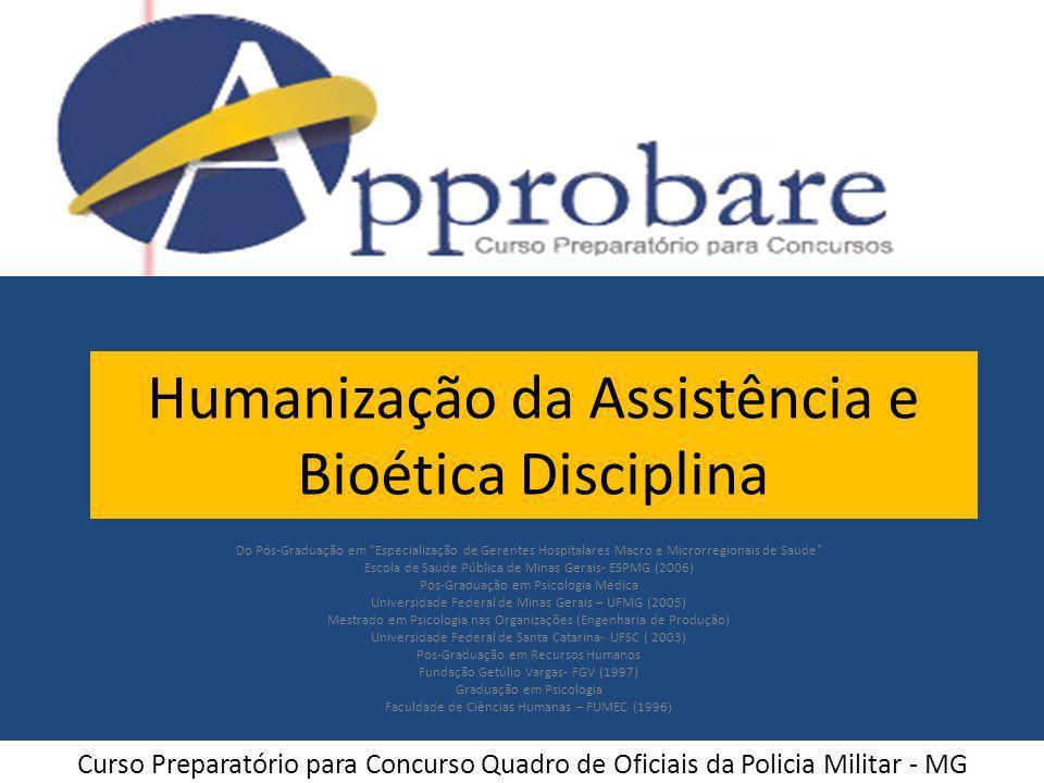 Humanização da Assistência e Bioética Disciplina