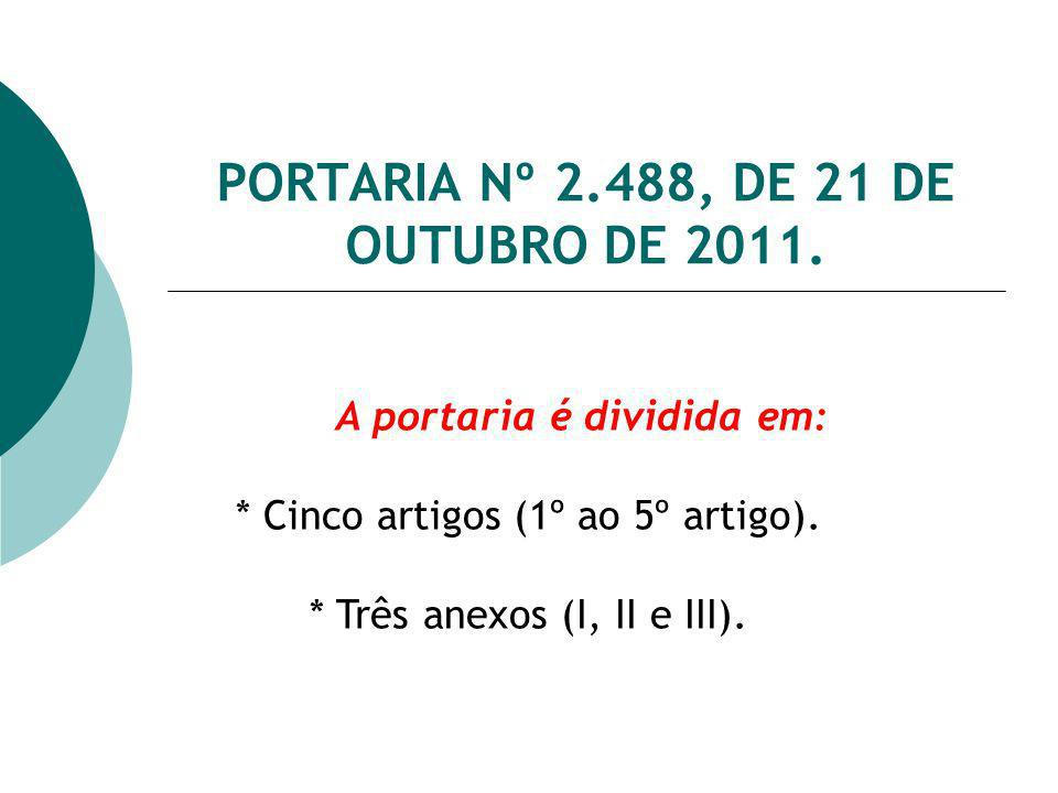 PORTARIA Nº 2.488, DE 21 DE OUTUBRO DE 2011.