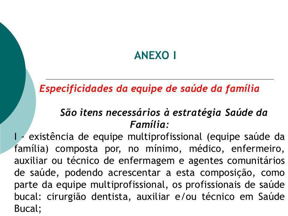 ANEXO I Especificidades da equipe de saúde da família