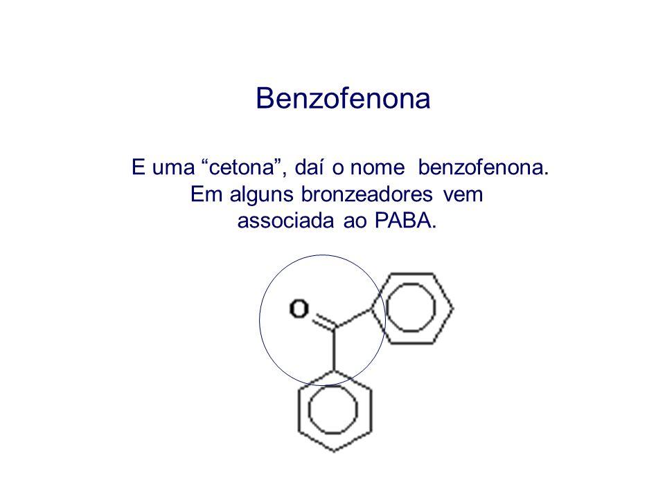 Benzofenona E uma cetona , daí o nome benzofenona.