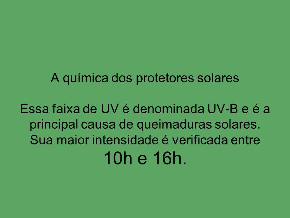 A química dos protetores solares Essa faixa de UV é denominada UV-B e é a principal causa de queimaduras solares.