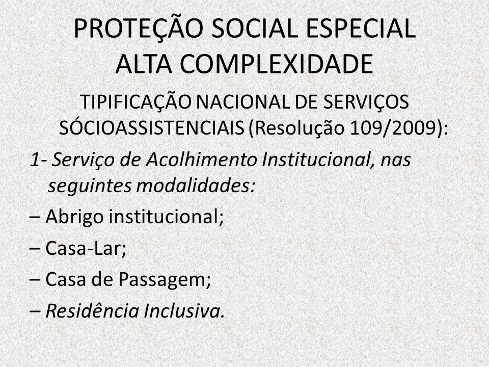 PROTEÇÃO SOCIAL ESPECIAL ALTA COMPLEXIDADE