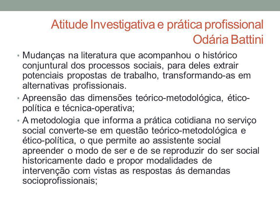 Atitude Investigativa e prática profissional Odária Battini