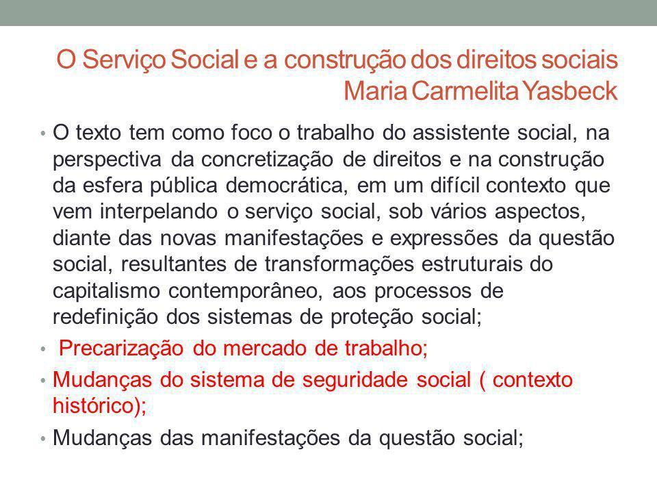 O Serviço Social e a construção dos direitos sociais Maria Carmelita Yasbeck
