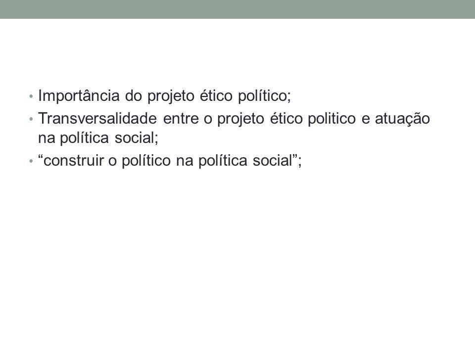 Importância do projeto ético político;
