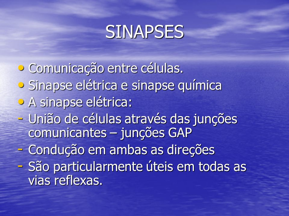 SINAPSES Comunicação entre células. Sinapse elétrica e sinapse química
