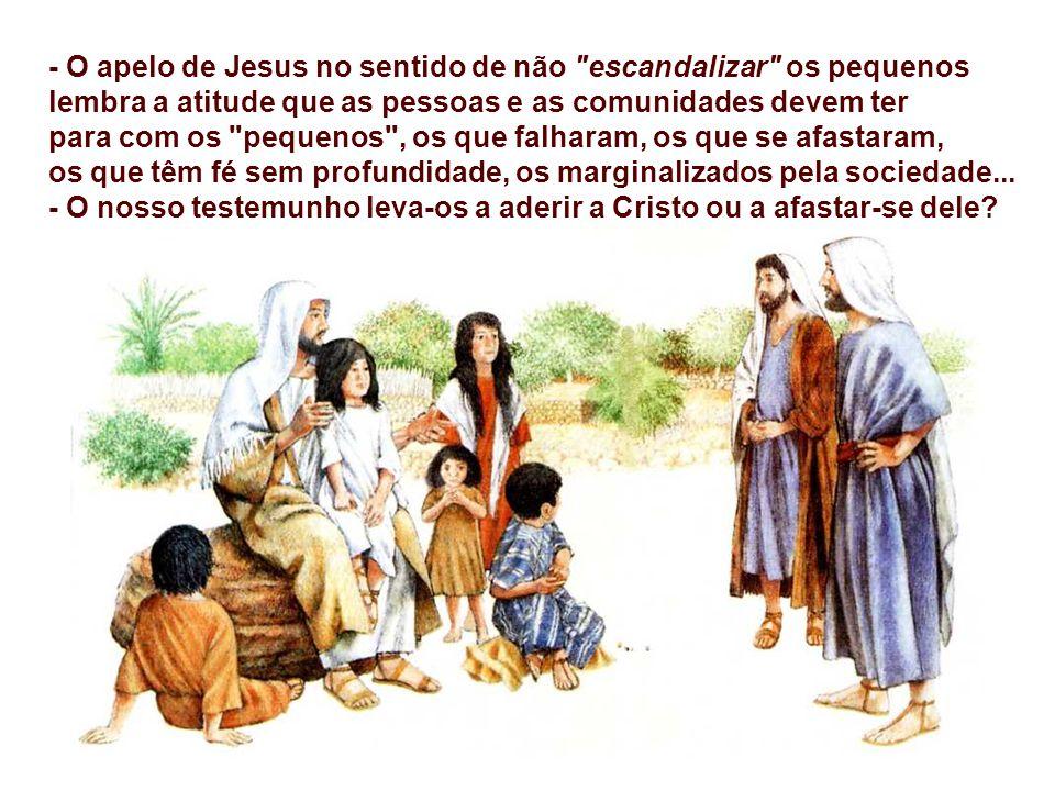 - O apelo de Jesus no sentido de não escandalizar os pequenos