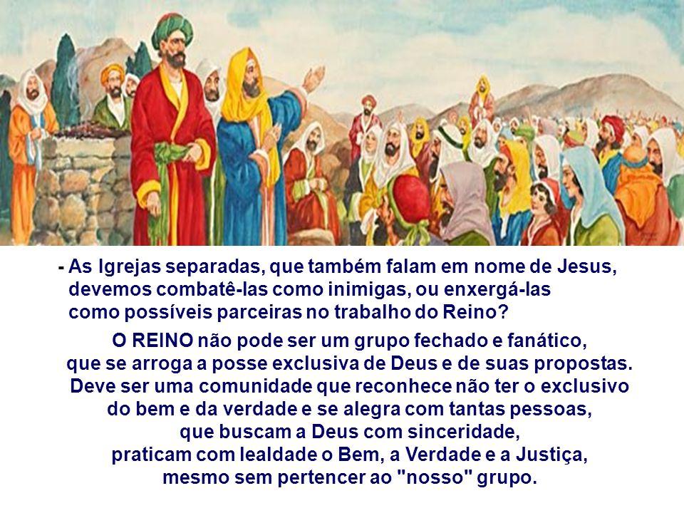 - As Igrejas separadas, que também falam em nome de Jesus,