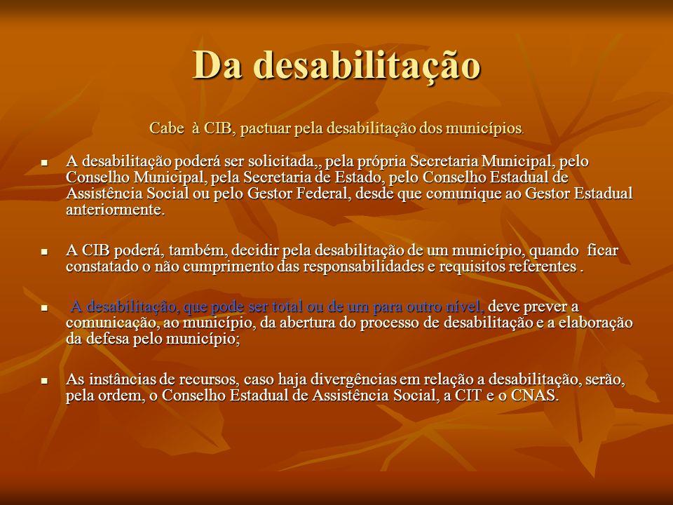 Cabe à CIB, pactuar pela desabilitação dos municípios.