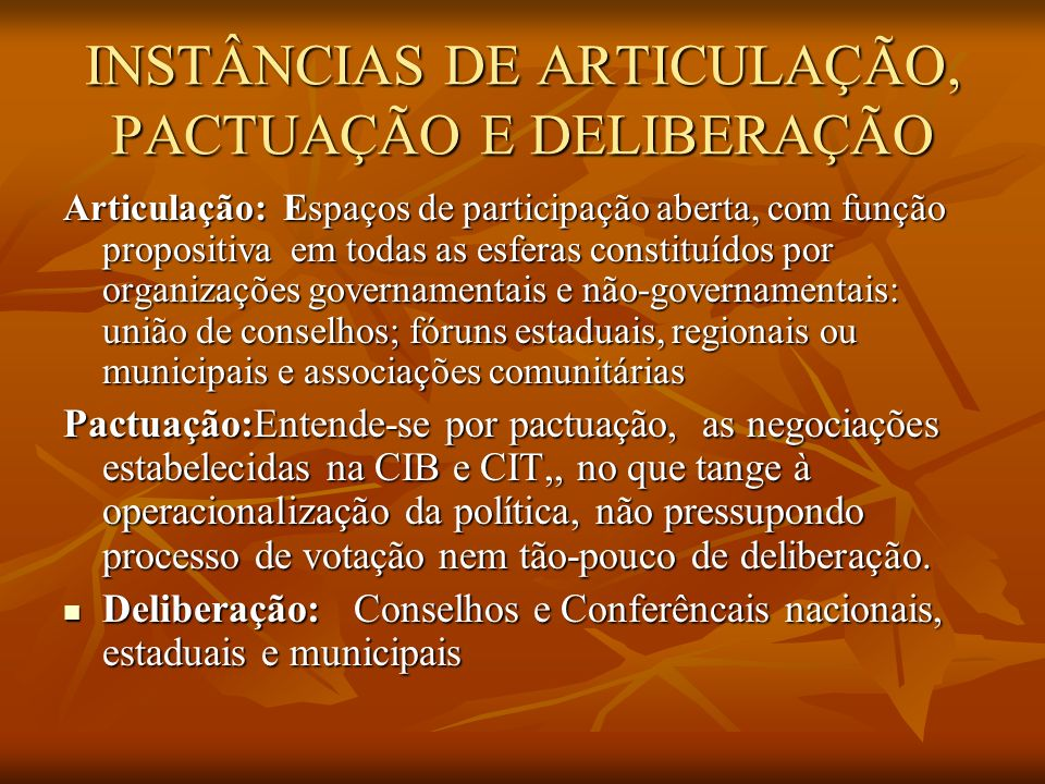 INSTÂNCIAS DE ARTICULAÇÃO, PACTUAÇÃO E DELIBERAÇÃO