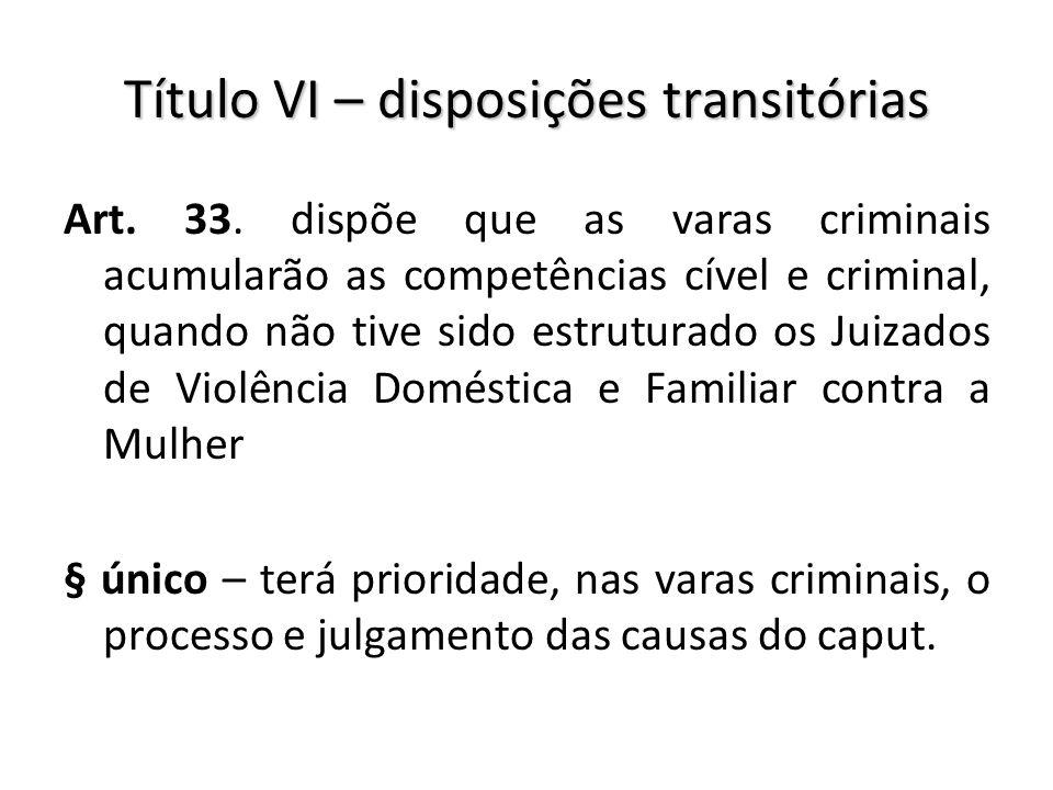 Título VI – disposições transitórias