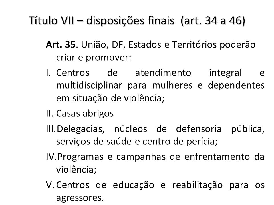 Título VII – disposições finais (art. 34 a 46)