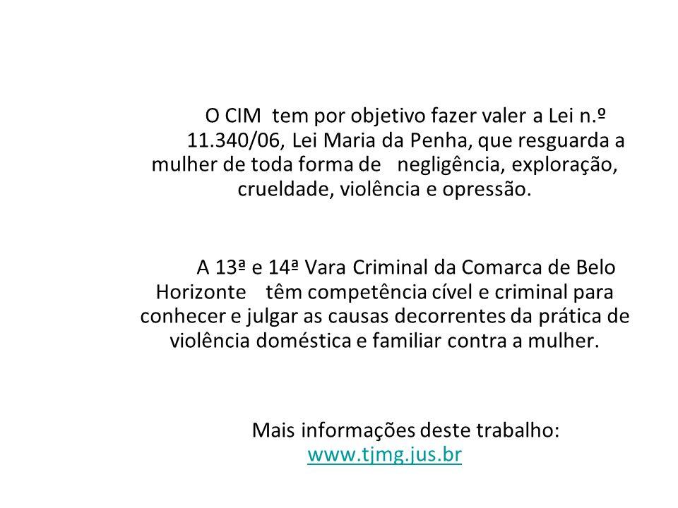 O CIM tem por objetivo fazer valer a Lei n. º 11