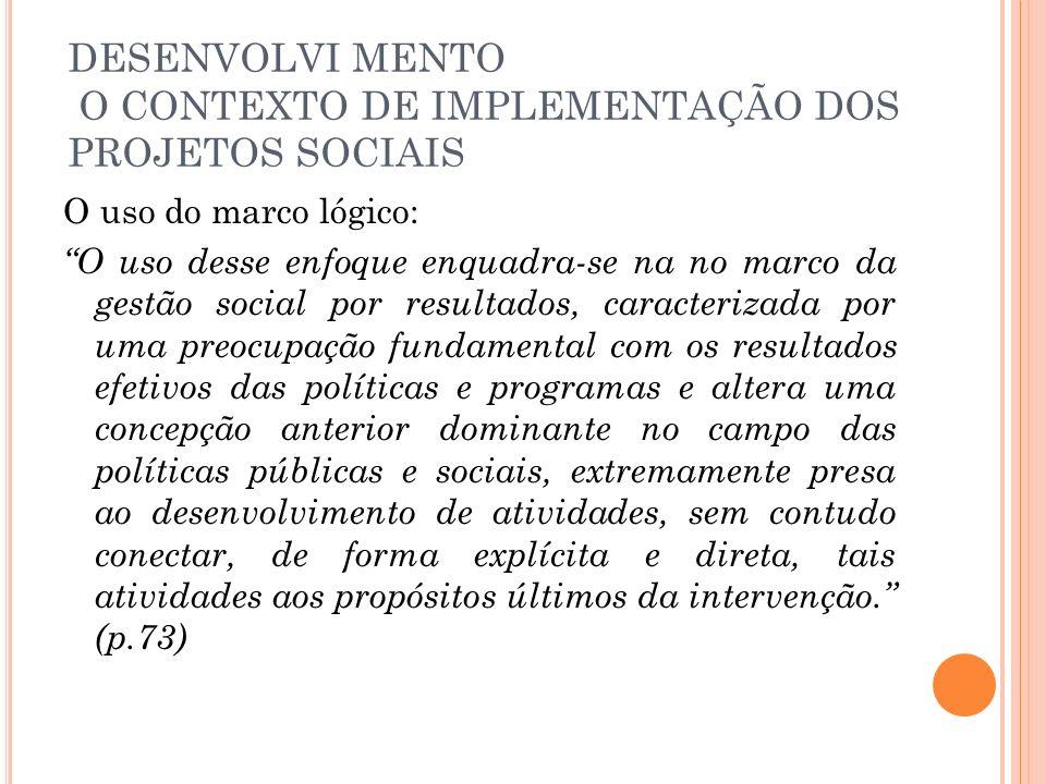 DESENVOLVI MENTO O CONTEXTO DE IMPLEMENTAÇÃO DOS PROJETOS SOCIAIS