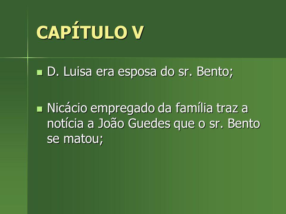 CAPÍTULO V D. Luisa era esposa do sr. Bento;