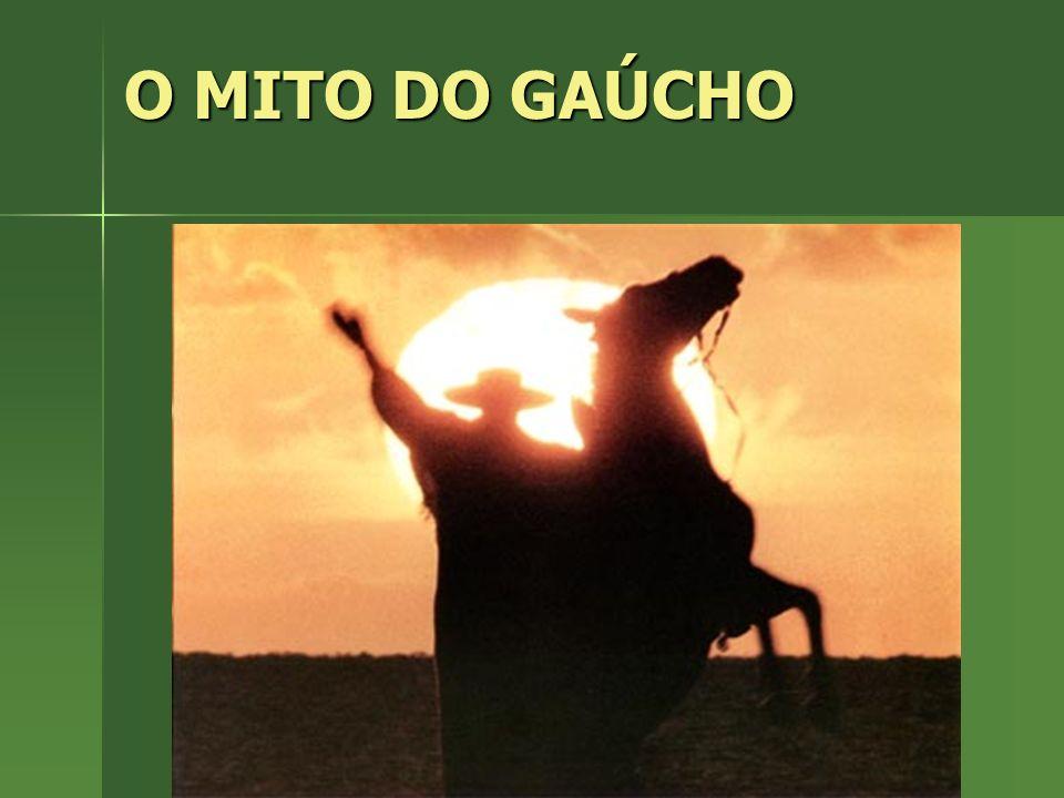 O MITO DO GAÚCHO