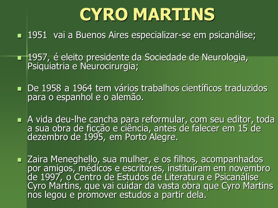 CYRO MARTINS 1951 vai a Buenos Aires especializar-se em psicanálise;