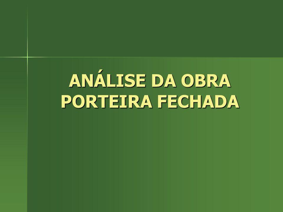 ANÁLISE DA OBRA PORTEIRA FECHADA