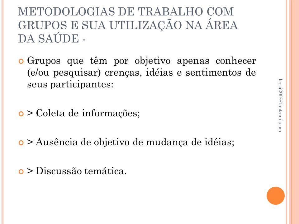 METODOLOGIAS DE TRABALHO COM GRUPOS E SUA UTILIZAÇÃO NA ÁREA DA SAÚDE -