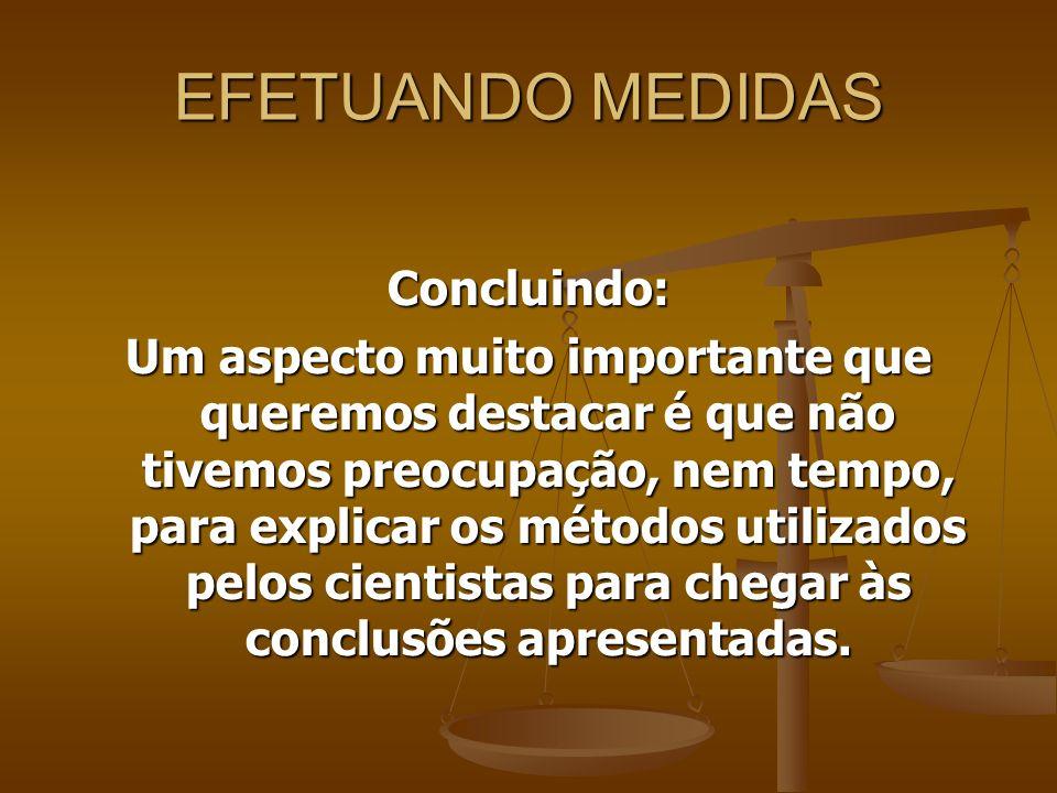 EFETUANDO MEDIDAS Concluindo: